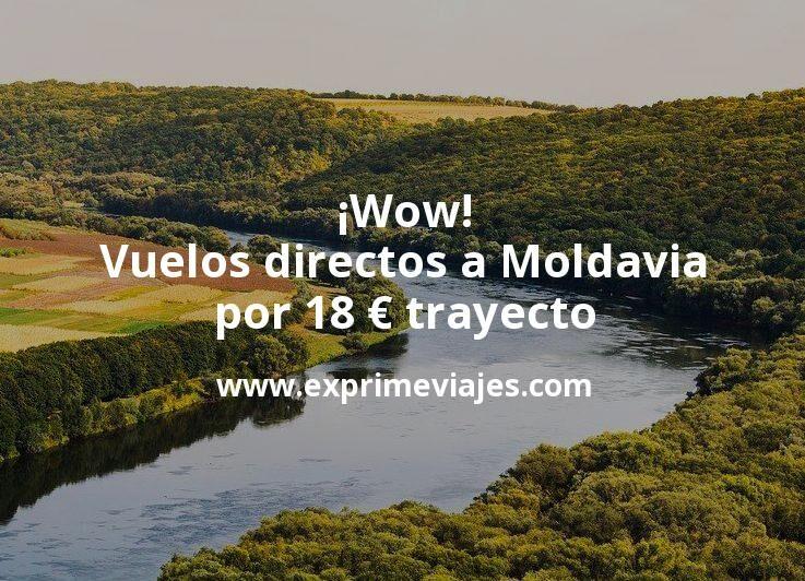 ¡Wow! Vuelos directos a Moldavia por 18euros trayecto
