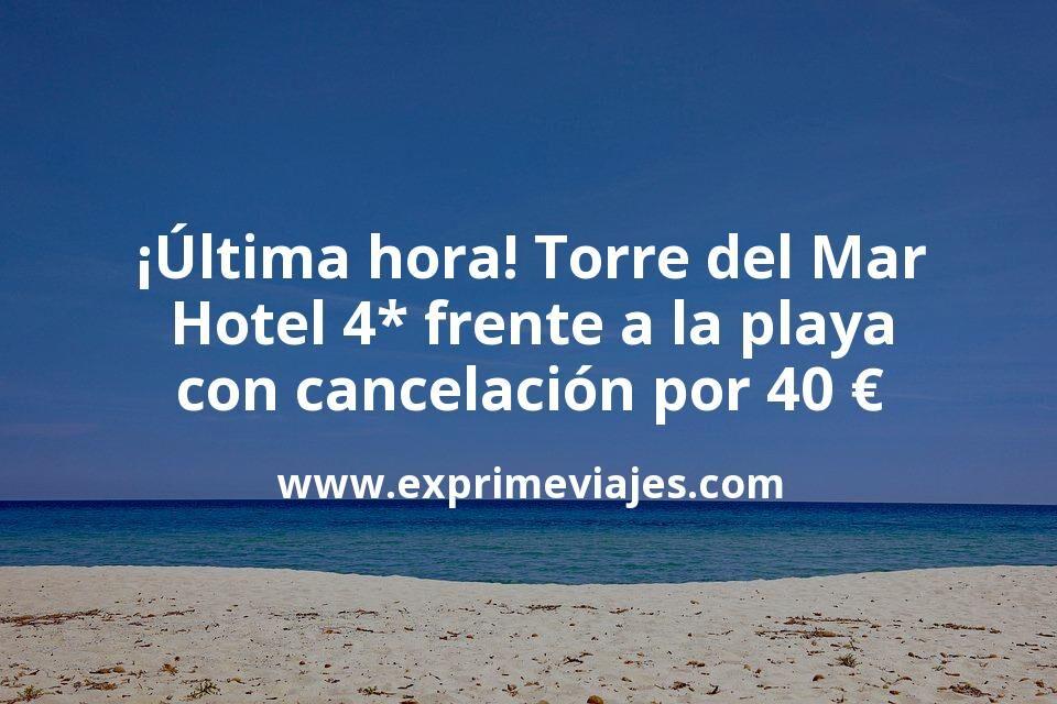 ¡Última hora! Torre del Mar: Hotel 4* frente a la playa con cancelación por 40€ p.p/noche