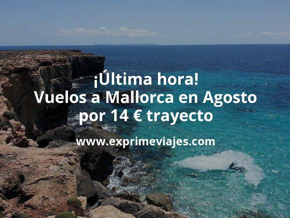 ¡Última hora! Vuelos a Mallorca en Agosto por 14euros trayecto
