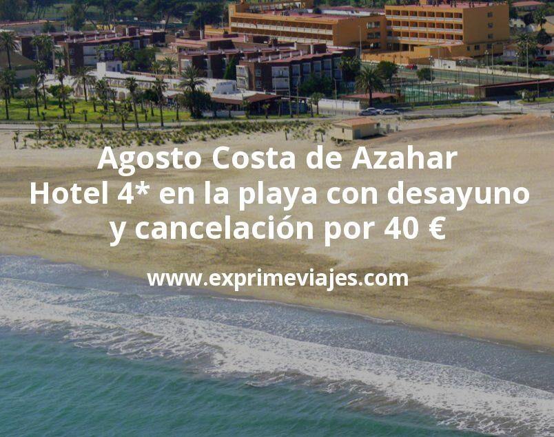 Agosto Costa de Azahar: Hotel 4* en la playa con desayuno y cancelación por 40€ p.p/noche