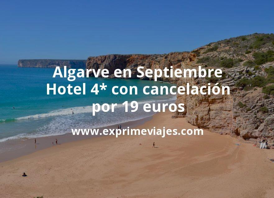 ¡Última hora! Algarve en Septiembre: Hotel 4* con cancelación por 19€ p.p/noche