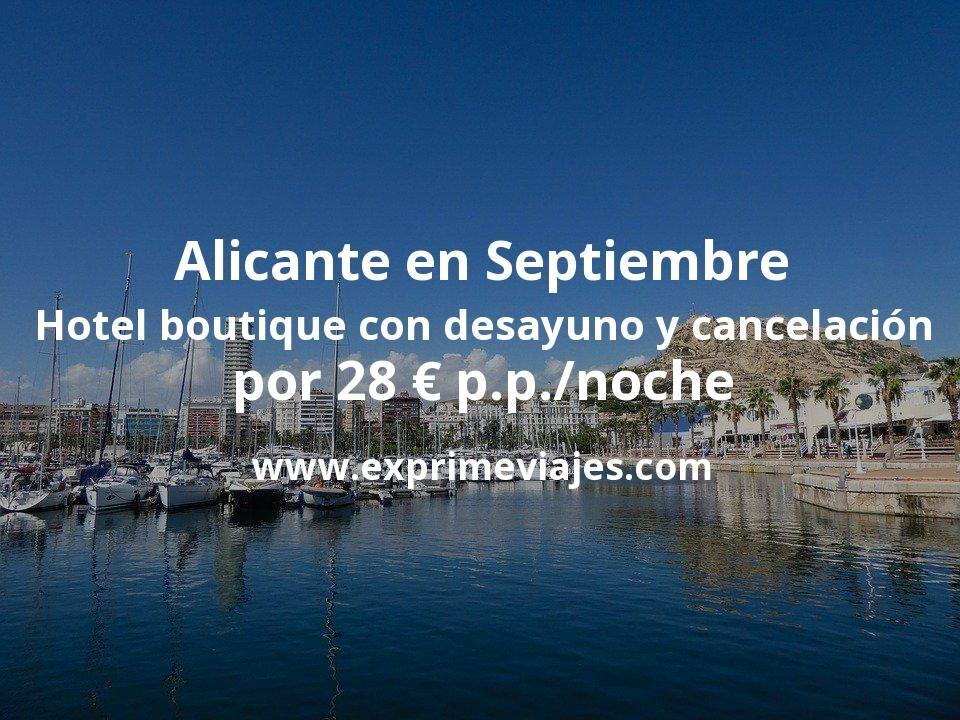 Alicante Septiembre: Hotel boutique con desayuno y cancelación por 28€ p.p/noche