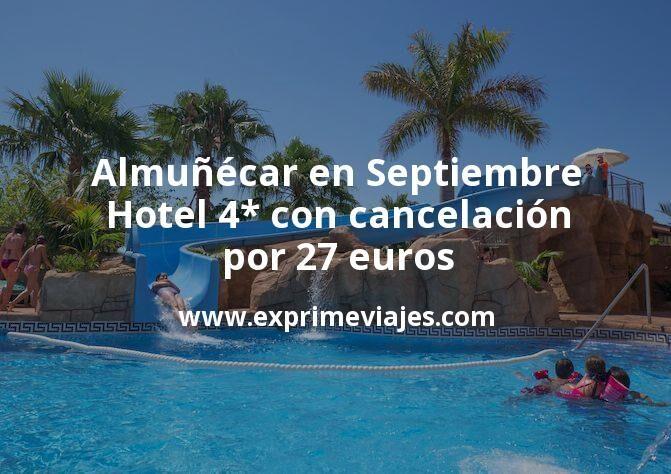 Almuñécar en Septiembre: Hotel 4* con cancelación por 27€ p.p/noche