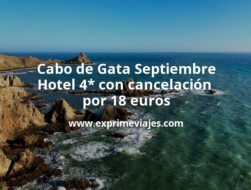 ¡Chollo! Cabo de Gata Septiembre: Hotel 4* con cancelación por 18€ p.p/noche
