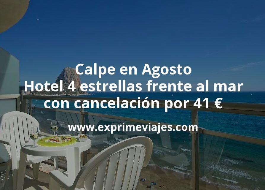 Calpe en Agosto: Hotel 4 estrellas frente al mar con cancelación por 41€ p.p/noche