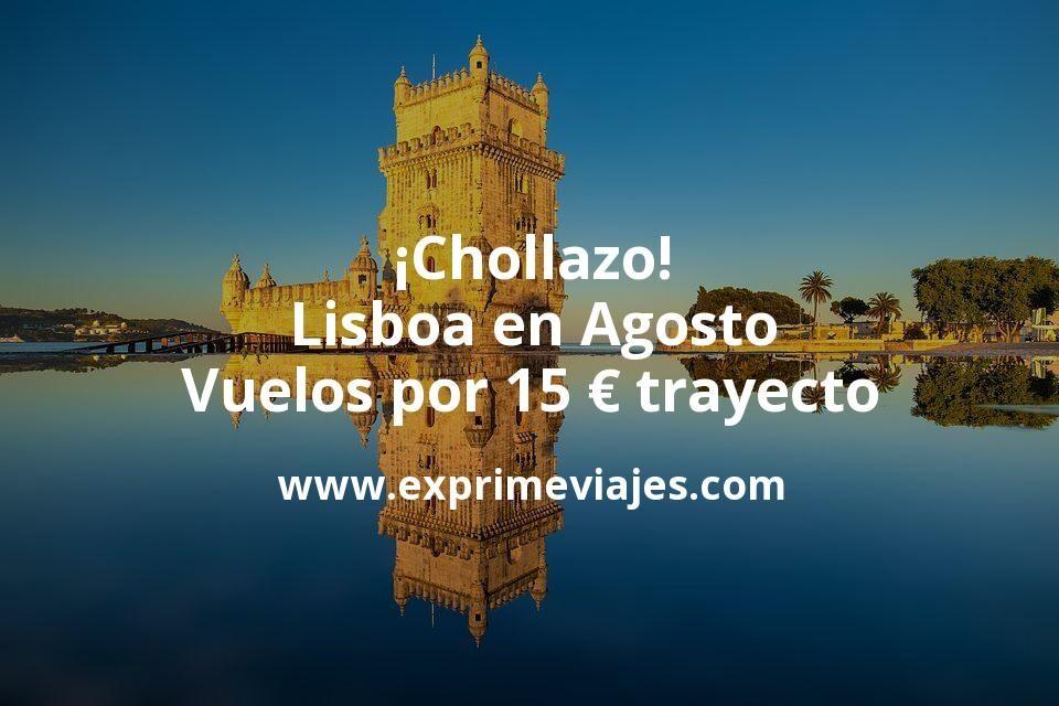 ¡Chollazo! Lisboa en Agosto: Vuelos por 15euros trayecto