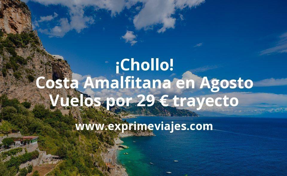 ¡Chollo! Costa Amalfitana en Agosto: Vuelos por 29euros trayecto