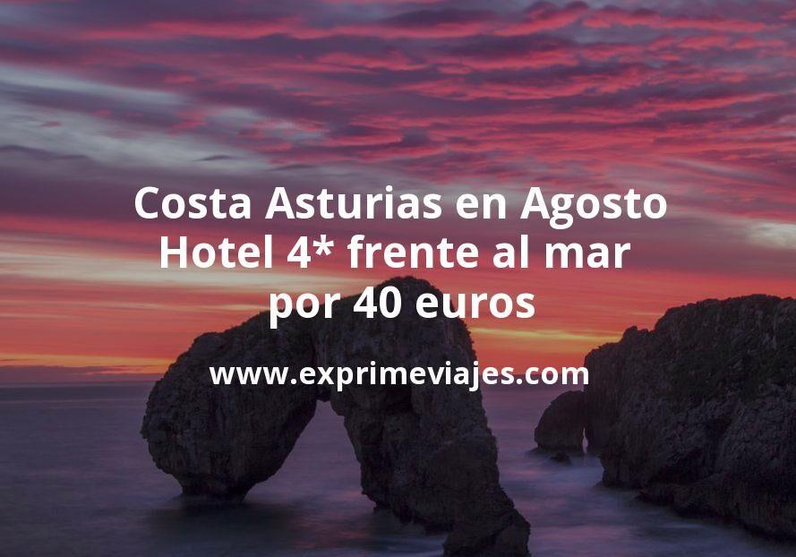 ¡Última hora! Costa Asturias en Agosto: Hotel 4* frente al mar con desayuno por 40€ p.p/noche