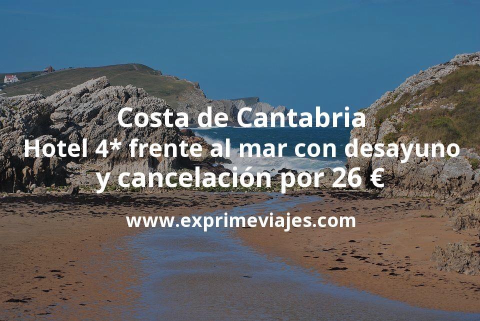 Costa de Cantabria: Hotel 4* frente al mar con desayuno y cancelación por 26€ p.p/noche