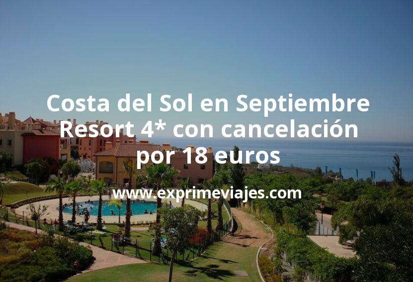 ¡Chollazo! Costa del Sol en Septiembre: Resort 4* con cancelación por 18€ p.p/noche