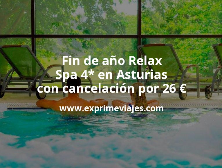 ¡Wow! Fin de año Relax: Spa 4* en Asturias con cancelación por 26€ p.p/noche