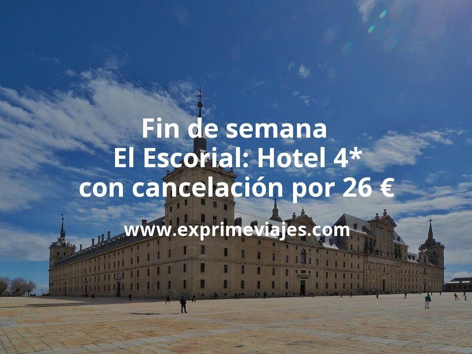 Fin de semana en El Escorial: Hotel 4* con cancelación por 26€ p.p/noche