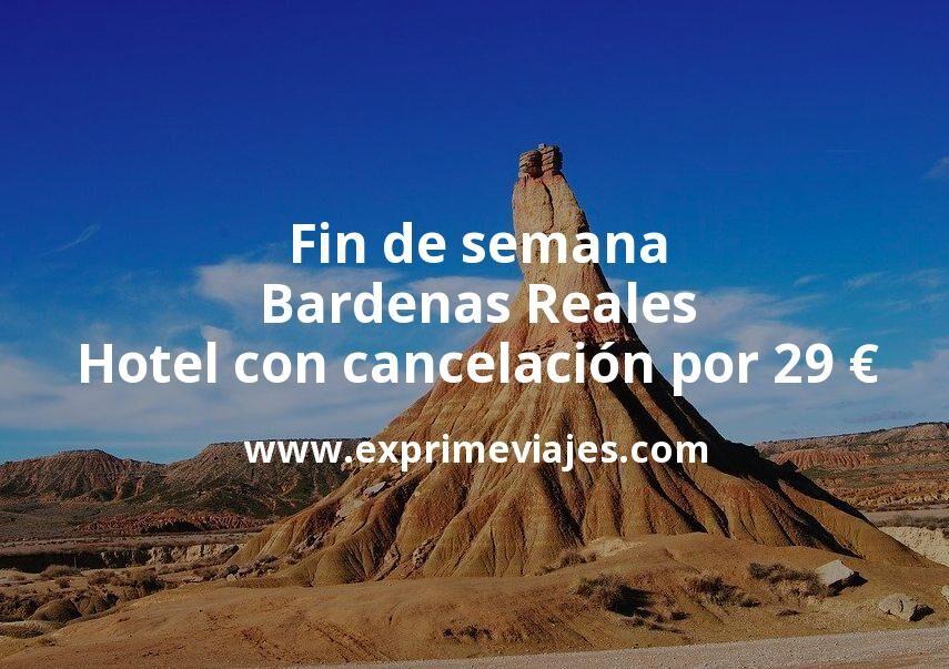 Fin de semana Bardenas Reales: Hotel con cancelación por 29€ p.p/noche