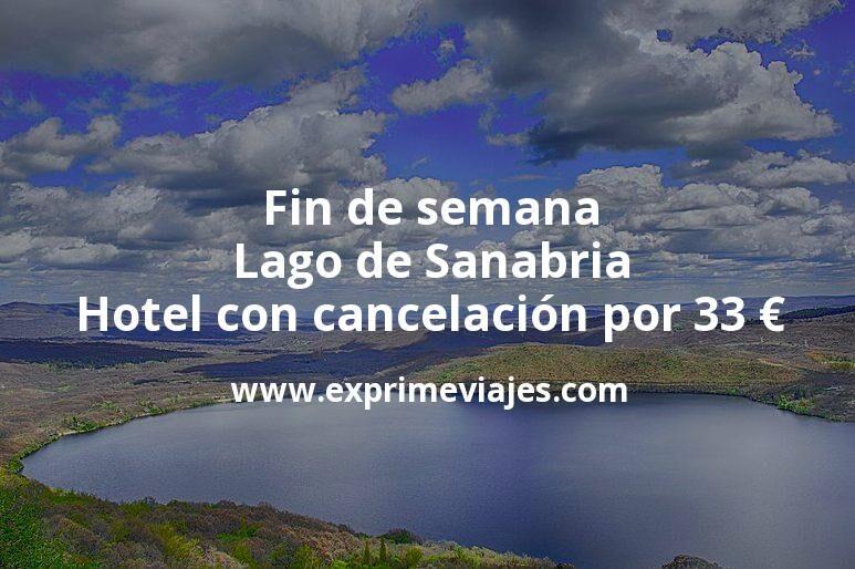Fin de Semana Lago de Sanabria: Hotel con cancelación por 33€ p.p/noche