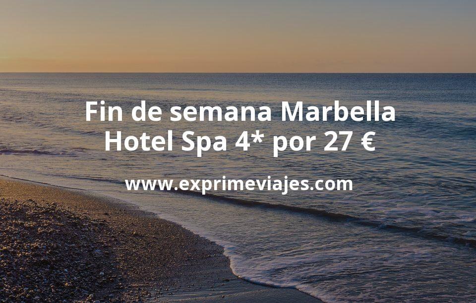 Fin de semana Marbella: Hotel Spa 4* por 27€ p.p/noche