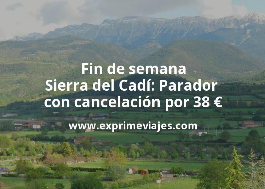 Fin de semana Sierra del Cadí: Parador con cancelación por 38€ p.p/noche