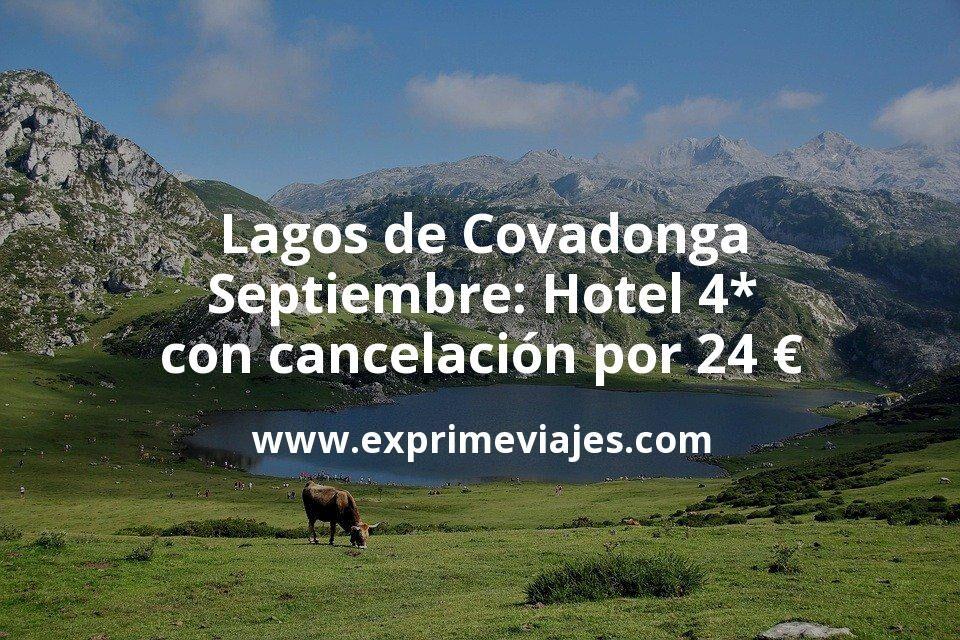 ¡Wow! Lagos de Covadonga en Septiembre: Hotel 4* con cancelación por 24€ p.p/noche