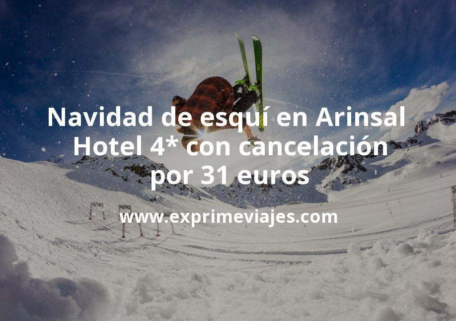 Navidad de esquí en Arinsal (Andorra): Hotel 4* con cancelación por 31€ p.p/noche