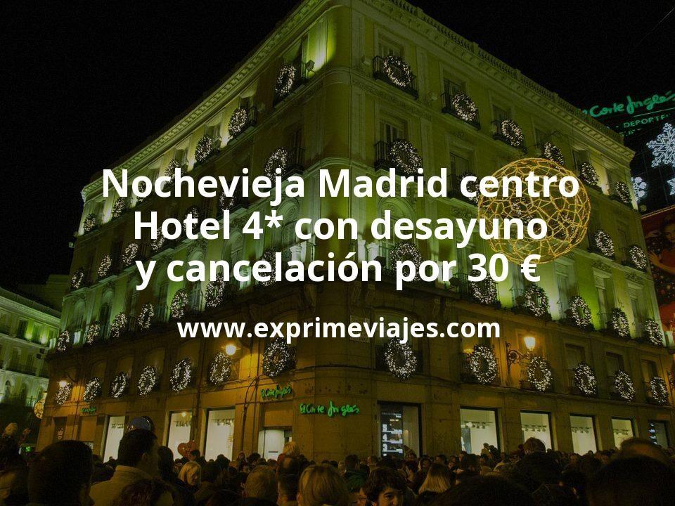 Nochevieja en Madrid centro: Hotel 4* con desayuno y cancelación por 30€ p.p/noche