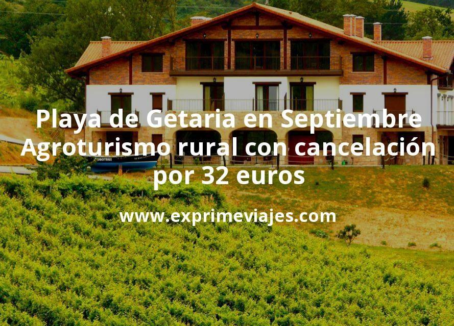 Playa de Getaria en Septiembre: Agroturismo rural con cancelación por 32€ p.p/noche