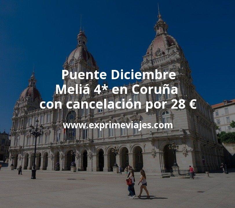 Puente Diciembre: Meliá 4* en Coruña con cancelación por 28€ p.p/noche