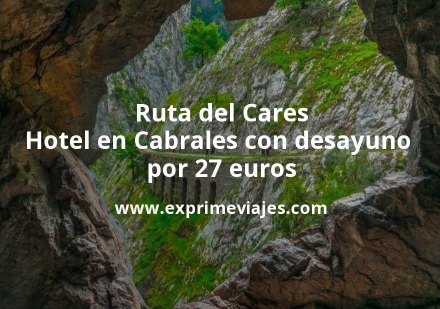 Ruta del Cares: Hotel en Cabrales con desayuno por 27€ p.p/noche