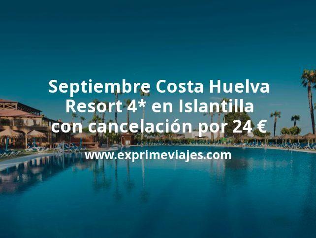 Septiembre Costa Huelva: Resort 4* en Islantilla con cancelación por 24€ p.p/noche