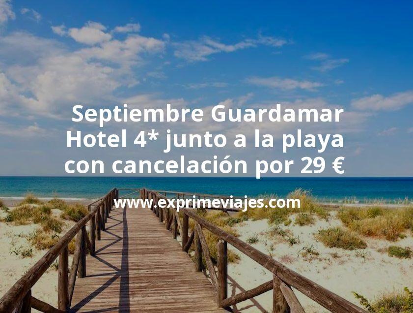 Septiembre Guardamar: Hotel 4* junto a la playa con cancelación por 29€ p.p/noche
