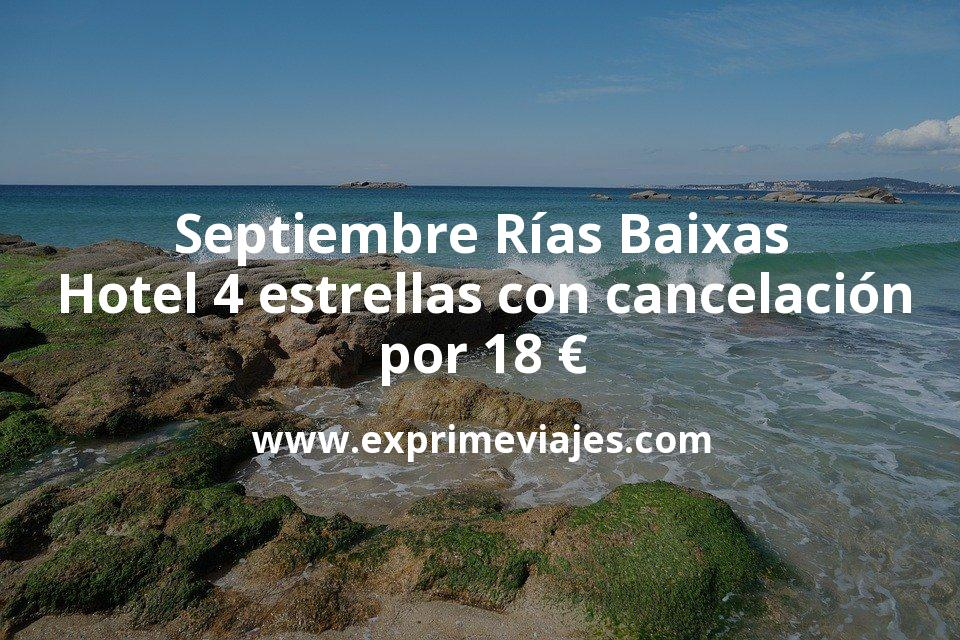 ¡Chollazo! Septiembre Rías Baixas: Hotel 4* con cancelación por 18€ p.p/noche