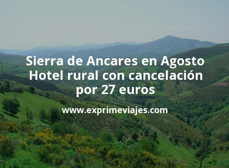 Sierra de Ancares en Agosto: Hotel rural con cancelación por 27€ p.p/noche