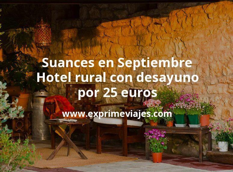 Suances en Septiembre: Hotel rural con desayuno por 25 p.p/noche