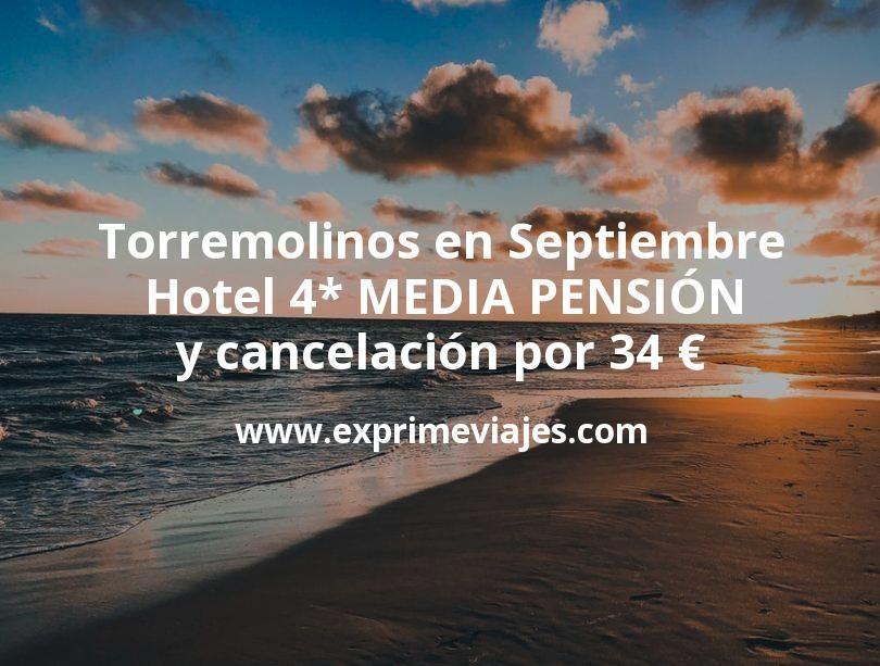 Torremolinos en Septiembre: Hotel 4* MEDIA PENSIÓN y cancelación por 34€ p.p/noche