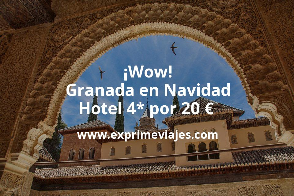 ¡Wow! Granada en Navidad: Hotel 4* por 20€ p.p/noche