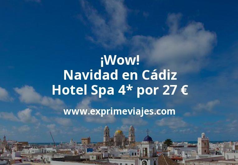 ¡Wow! Navidad en Cádiz: Hotel Spa 4* por 27€ p.p/noche