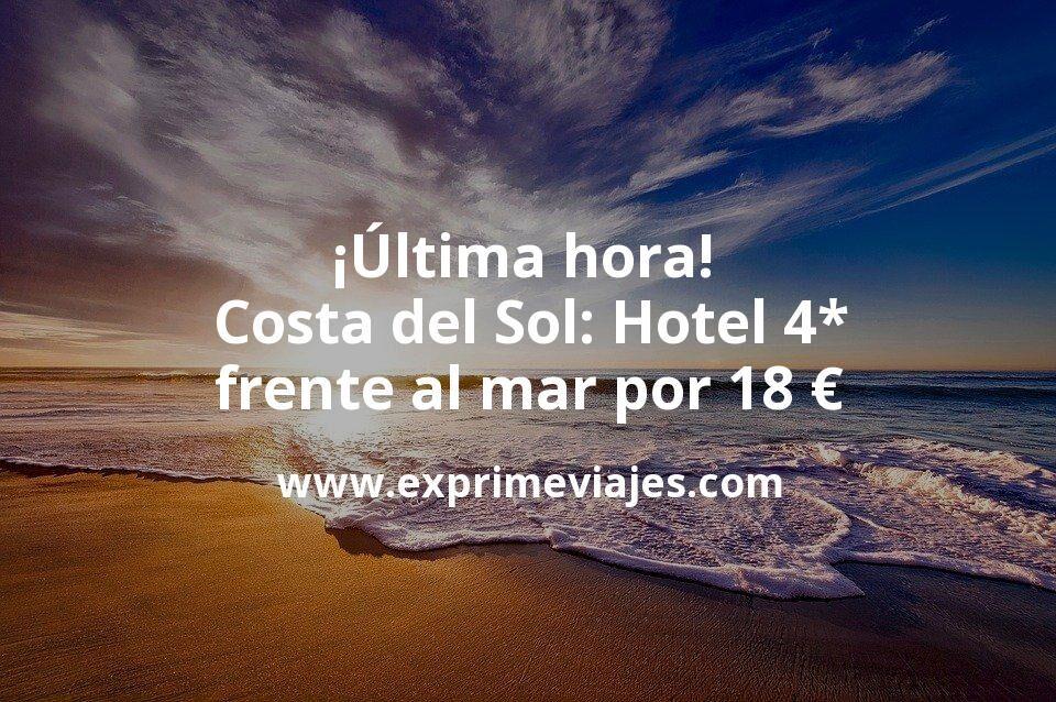 ¡Última hora! Costa del Sol: Hotel 4* frente al mar por 18€ p.p/noche