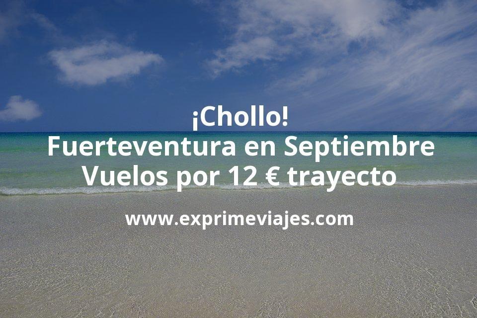 ¡Chollo! Fuerteventura en Septiembre: Vuelos por 12euros trayecto