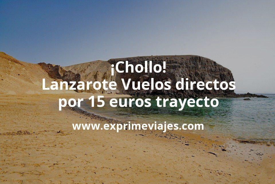 ¡Chollo! Lanzarote: Vuelos directos por 15euros trayecto