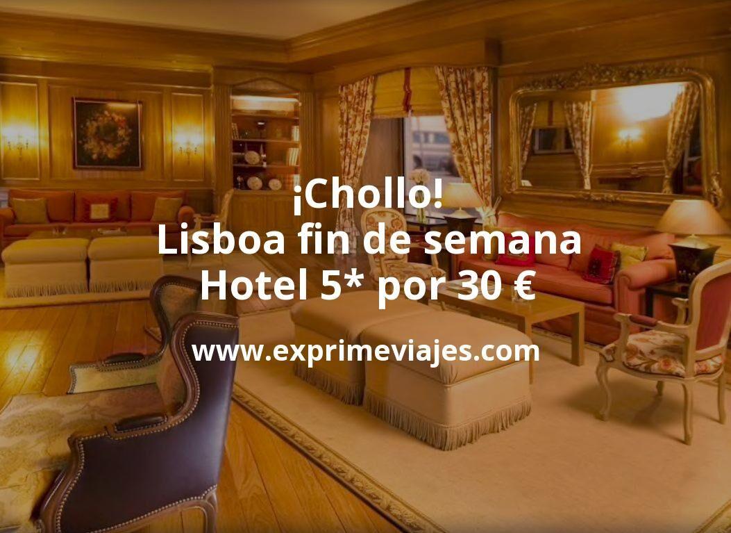 ¡Chollo! Lisboa fin de semana: Hotel 5* por 30€ p.p/noche