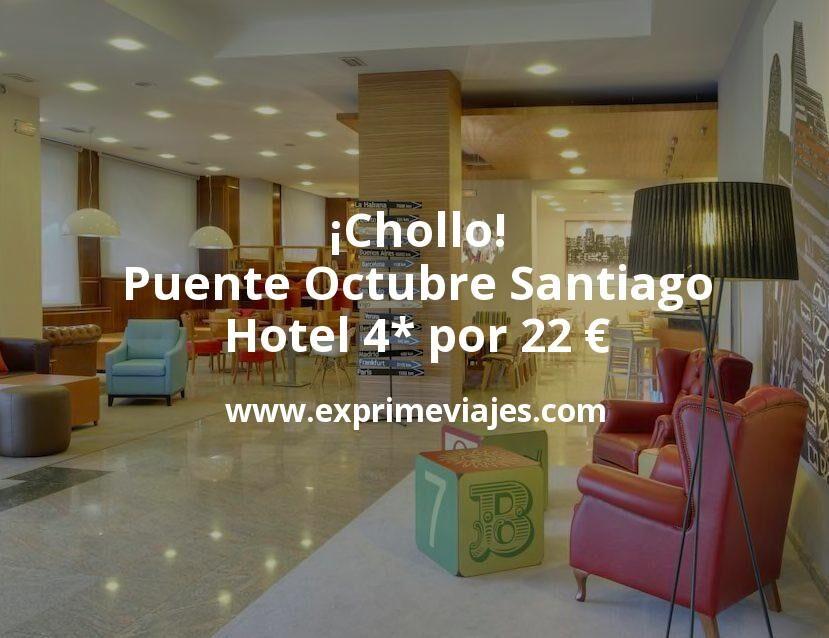 ¡Chollo! Puente Octubre Santiago: Hotel 4* por 22€ p.p/noche