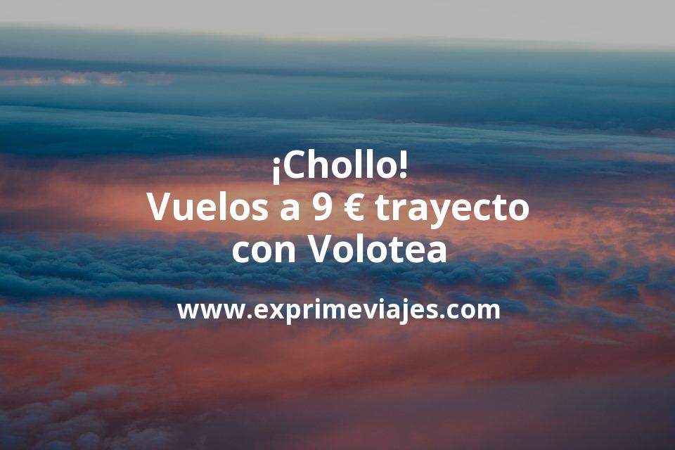 ¡Chollo! Vuelos a 9euros trayecto con Volotea (cambios ilimitados sin coste)