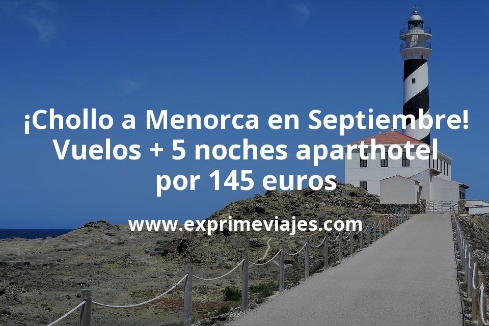 Menorca en Septiembre: vuelos + 5 noches aparthotel 4* por 145euros