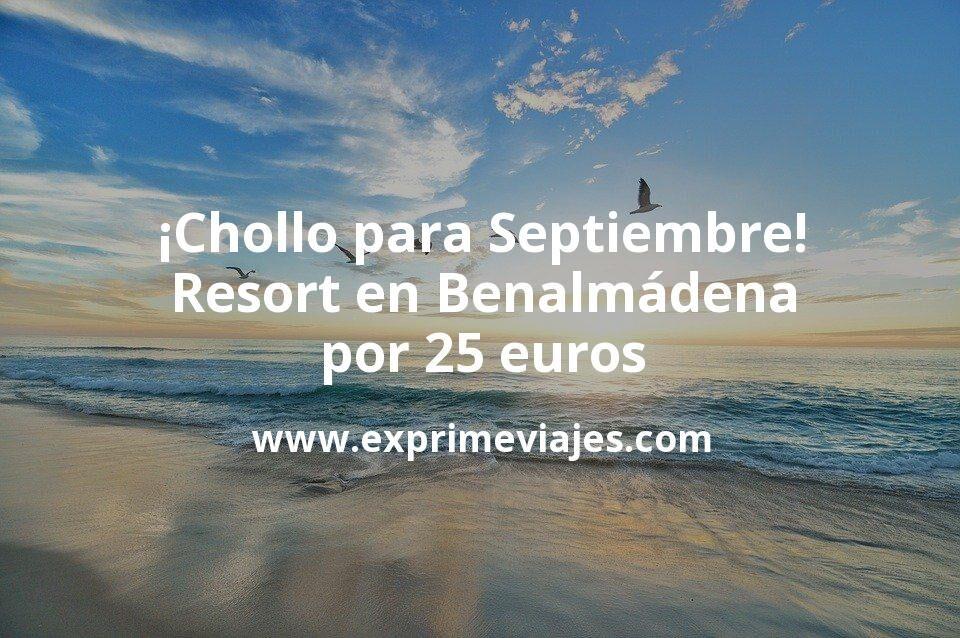 ¡Chollo para Septiembre! Resort en Benalmádena: por 25€ p.p/noche