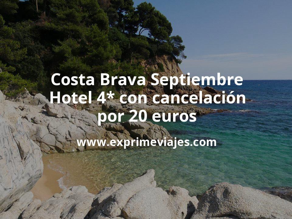 Costa Brava Septiembre: Hotel 4* con cancelación por 20€ p.p/noche