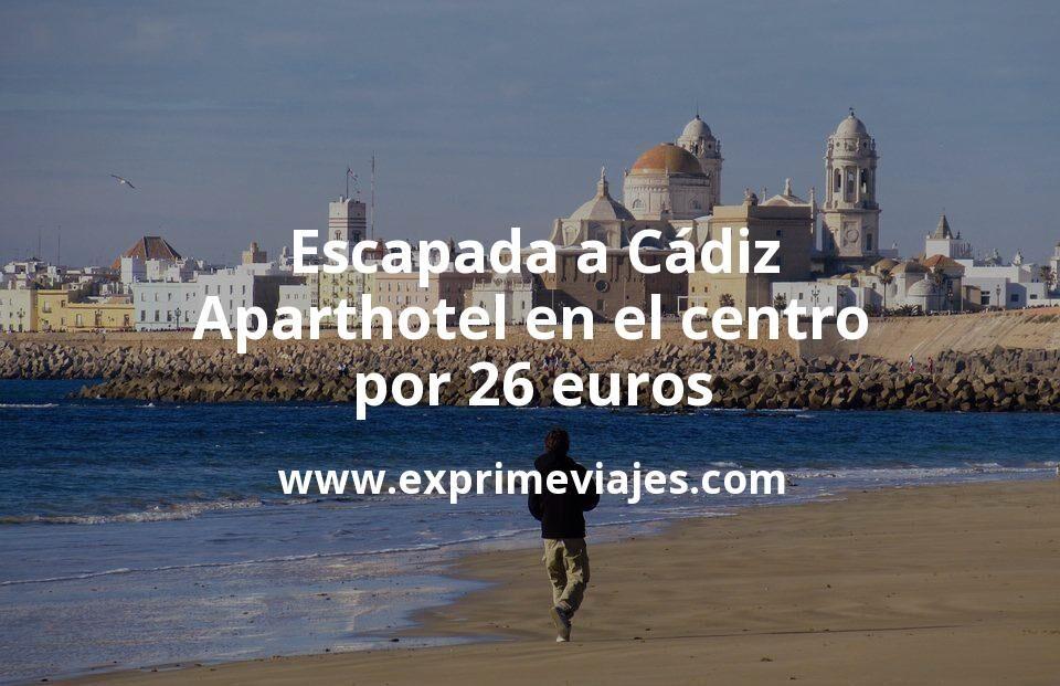 Escapada a Cádiz: Aparthotel en el centro por 26€ p.p/noche