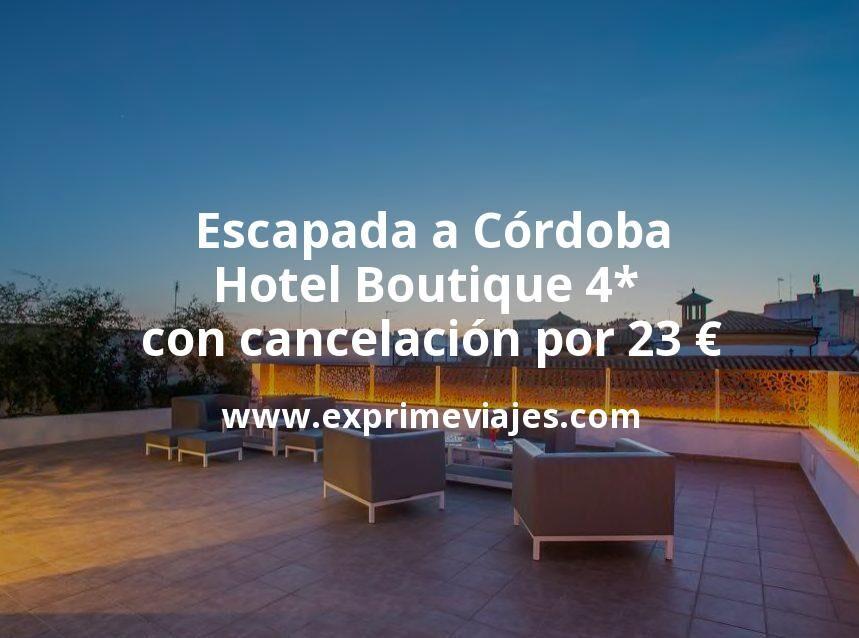 Escapada a Córdoba: Hotel Boutique 4* con cancelación por 23€ p.p/noche