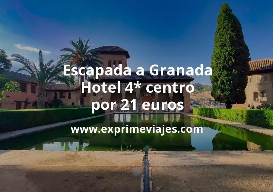 Escapada a Granada: Hotel 4* centro por 21€ p.p/noche
