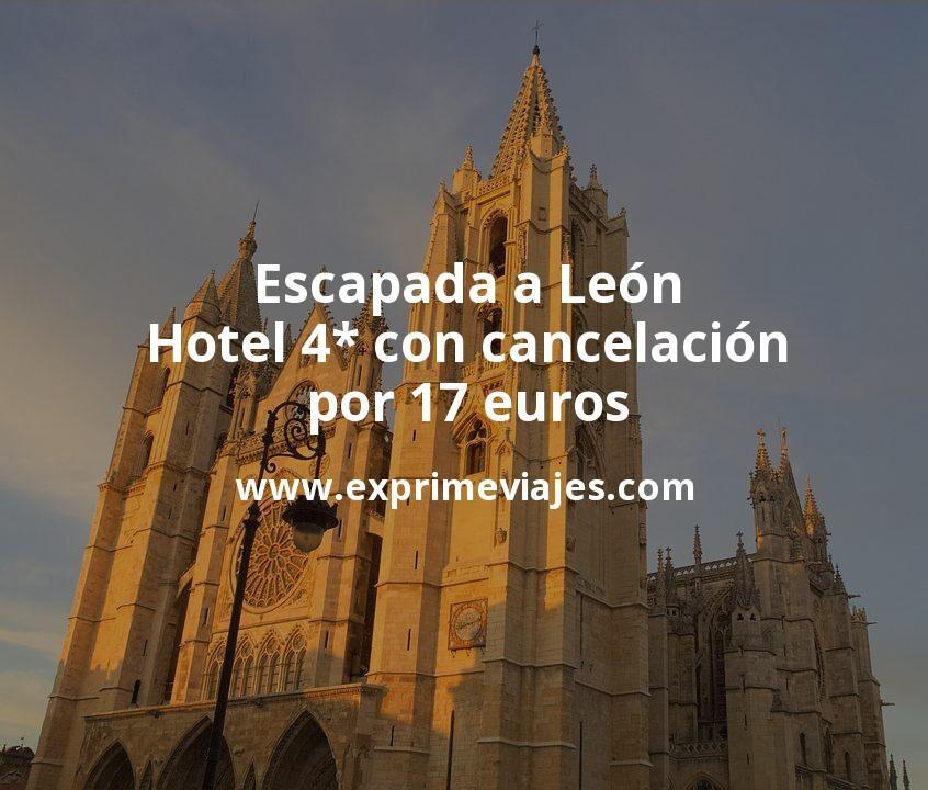 ¡Wow! Escapada a León: Hotel 4* con cancelación por 17€ p.p/noche