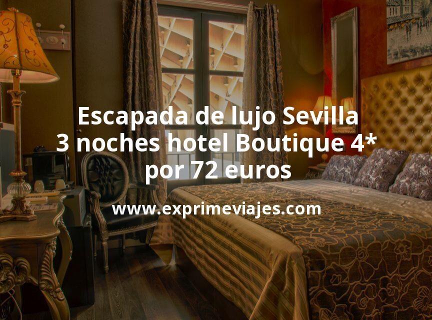 Escapada de lujo Sevilla: 3 noches hotel Boutique 4* por 72€