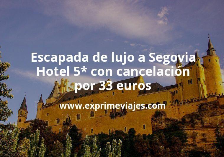 Escapada de lujo a Segovia: Hotel 5* con cancelación por 33€ p.p/noche