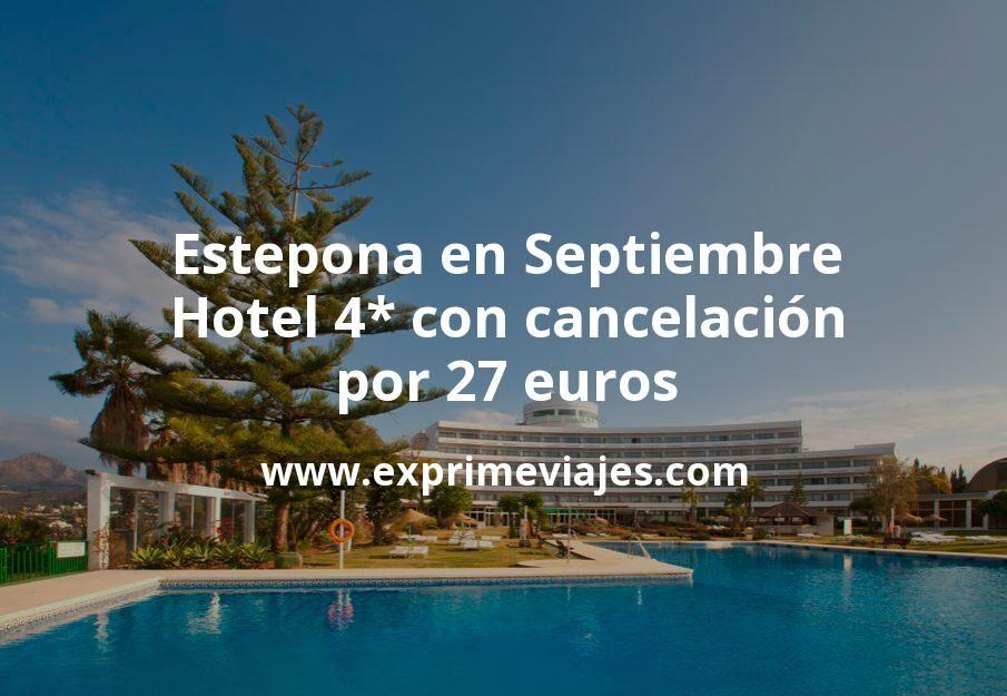 Estepona en Septiembre: Hotel 4* con cancelación por 27€ p.p/noche